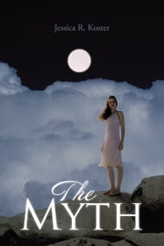 The Myth ebook by Jessica R. Koster