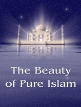 The Beauty of Pure Islam ebook by Vladimir Antonov