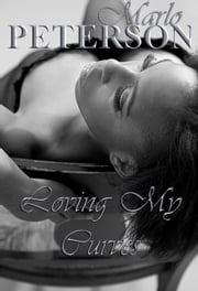 Loving My Curves ebook by Marlo Peterson