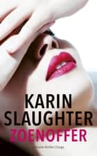 Zoenoffer ebook by Karin Slaughter, Ineke Lenting