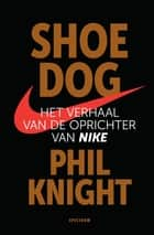 Shoe Dog ebook by Phil Knight,Rob  de Ridder