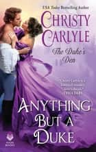 Anything But a Duke - The Duke's Den ebook by Christy Carlyle