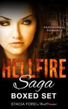 Hellfire Saga - (Paranormal Romance) (Boxed Set) ebook by Third Cousins, Stacia Ford