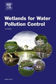 Wetlands for Water Pollution Control ebook by Miklas Scholz