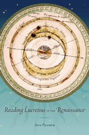 Reading Lucretius in the Renaissance ebook by Ada Palmer