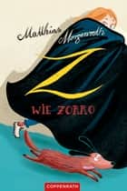 Z wie Zorro 電子書 by Matthias Morgenroth, Astrid Henn