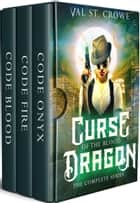 Curse of the Blood Dragon - the complete series ekitaplar by Val St. Crowe