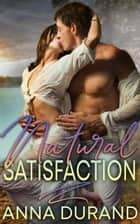 Natural Satisfaction ebook by Anna Durand