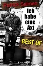 Ich habe eine Axt – Best Of ebook by Patrick Salmen