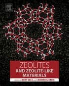 Zeolites and Zeolite-like Materials ebook by Bert Sels,Leonid Kustov