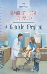 A Match for Meghan ebook by Kimberly Rose Johnson