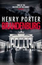 Brandenburg - On the 30th anniversary, a brilliant thriller about the fall of the Berlin Wall ebook by