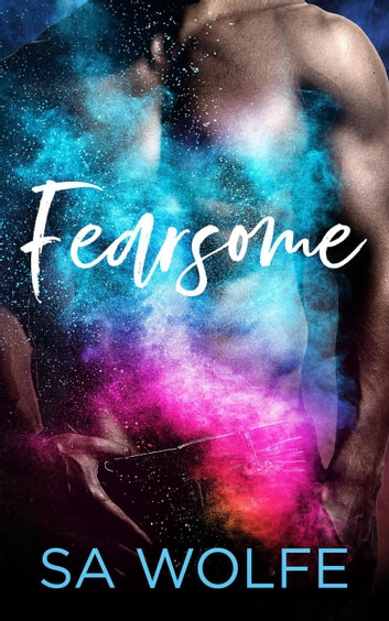 Fearsome - Fearsome Series, #1 ebook by S. A. Wolfe