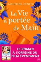 La Vie à portée de main ebook by Katherine Center, Nathalie Guillaume