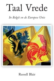 Taal Vrede - In Belgie en de Europese Unie ebook by Russell Blair