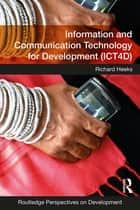 Information and Communication Technology for Development (ICT4D) ebook by Richard Heeks