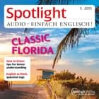 Englisch lernen Audio - Florida - Spotlight Audio 05/15 - Classic Florida audiobook by