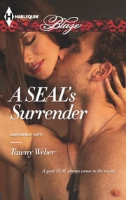 A SEAL's Surrender ebook by Tawny Weber
