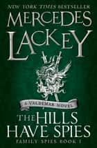 The Hills Have Spies - (Family Spies #1) eBook by Mercedes Lackey