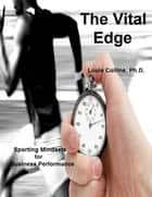 The Vital Edge ebook by Louis Collins, Ph.D.