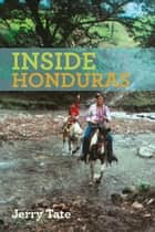 Inside Honduras ebook by Jerry Tate