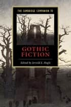 The Cambridge Companion to Gothic Fiction ebook by Jerrold E. Hogle
