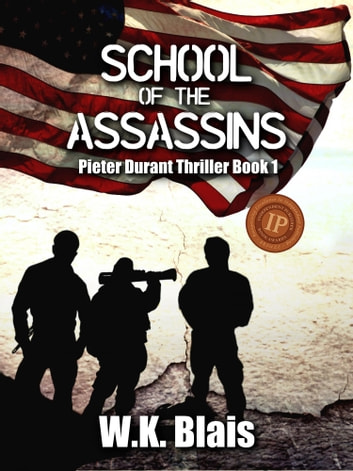 School of the Assassins - Pieter Durant Thriller Book 1 ebook by W.K. Blais