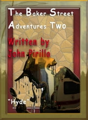 The Baker Street Adventures 2 Hyde ebook by John Pirillo