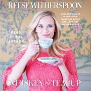 Whiskey in a Teacup audiobook by Reese Witherspoon