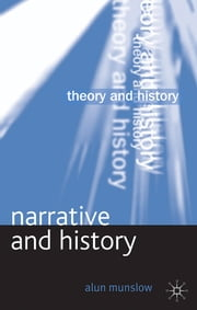 Narrative and History ebook by Professor Alun Munslow