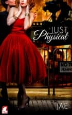 Just Physical ebook by Jae