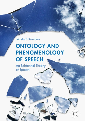 Ontology and phenomenology of speech ebook by marklen e konurbaev ontology and phenomenology of speech an existential theory of speech ebook by marklen e fandeluxe Images