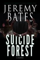 Suicide Forest ebook by Jeremy Bates