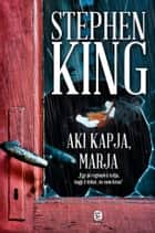 Aki kapja, marja ebook by Stephen King