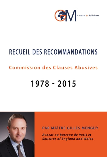 RECUEIL DES RECOMMANDATIONS - Commission des Clauses Abusives 1978-2015 ebook by Gilles MENGUY