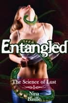 Entangled (Tentacle Sex) ebook by Nina Basille