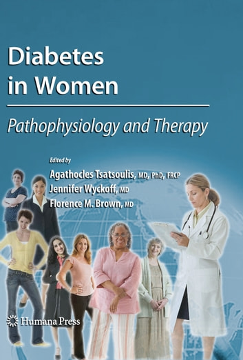 Diabetes in Women - Pathophysiology and Therapy ebook by