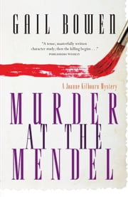 Murder at the Mendel - A Joanne Kilbourn Mystery ebook by Gail Bowen