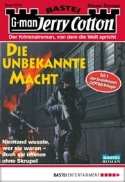 Jerry Cotton - Folge 2272 - Die unbekannte Macht ebook by Jerry Cotton