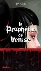 La prophétie de Venise ebook by Moka