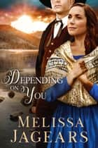 Depending on You ebook by