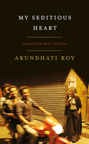 My Seditious Heart ebook by Arundhati Roy