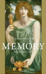 Memory:A Philosophical Study - A Philosophical Study ebook by Sven Bernecker