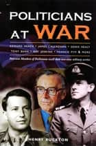 Politicians at War ebook by Henry Buckton