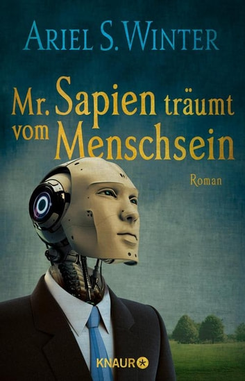 Mr. Sapien träumt vom Menschsein - Roman ebook by Ariel S. Winter