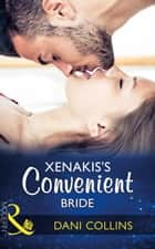 Xenakis's Convenient Bride (Mills & Boon Modern) (The Secret Billionaires, Book 2) ebook by Dani Collins