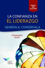 Leadership Trust: Build It, Keep It (Spanish for Latin America) ebooks by Christopher Evans