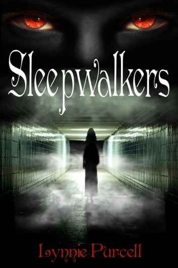 Sleepwalkers (Book 3: The Dreamer Chronicles) ebook by Lynnie Purcell