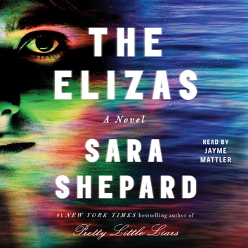 The Elizas - A Novel audiobook by Sara Shepard
