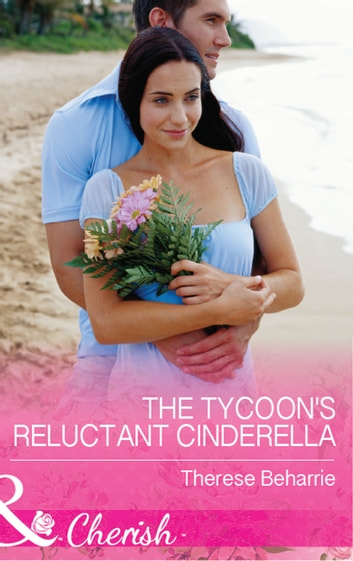 The Tycoon's Reluctant Cinderella (Mills & Boon Cherish) (9 to 5, Book 55) ebook by Therese Beharrie